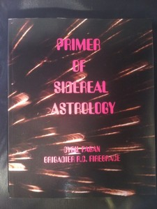 Primer of Sidereal Astrology by Cyril Fagan and Brigadier R C Firebrace Free Sidereal Astrology Vedic Jyotish Zodiac Star Signs Constellations