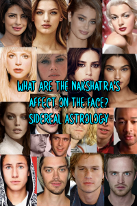 Astrology Appearance: What are the Nakshatra's affect on the Face? (Men and Women) - Free Sidereal Astrology